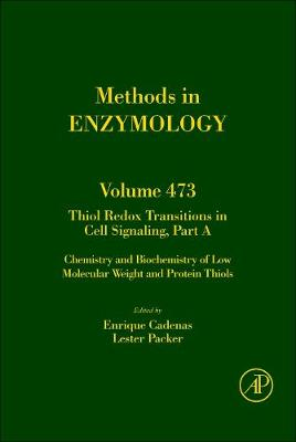 Thiol Redox Transitions in Cell Signaling, Part A: Volume 473: Chemistry and Biochemistry of Low Molecular Weight and Protein Thiols - Methods in Enzymology (Hardback)
