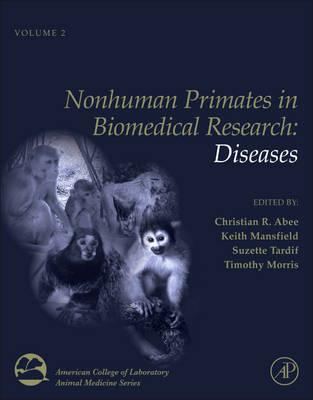 Nonhuman Primates in Biomedical Research: Diseases - American College of Laboratory Animal Medicine 2 (Hardback)
