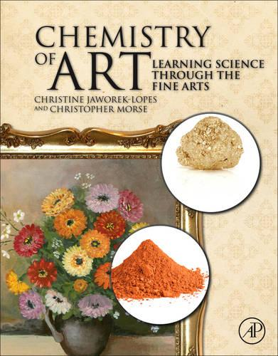 Chemistry of Art: Learning Science Through the Fine Arts (Hardback)