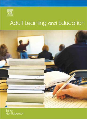 Adult Learning and Education (Hardback)