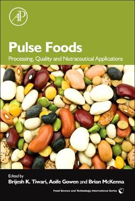 Pulse Foods: Processing, Quality and Nutraceutical Applications (Hardback)