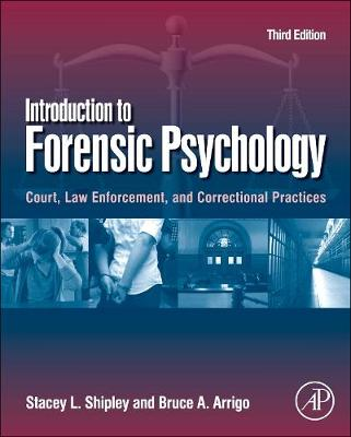 Introduction to Forensic Psychology: Court, Law Enforcement, and Correctional Practices (Hardback)