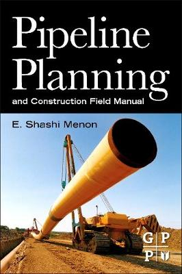 Pipeline Planning and Construction Field Manual (Paperback)