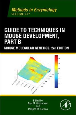 Guide to Techniques in Mouse Development, Part B: Guide to Techniques in Mouse Development, Part B Part B (Paperback)