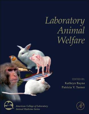 Laboratory Animal Welfare - American College of Laboratory Animal Medicine (Hardback)