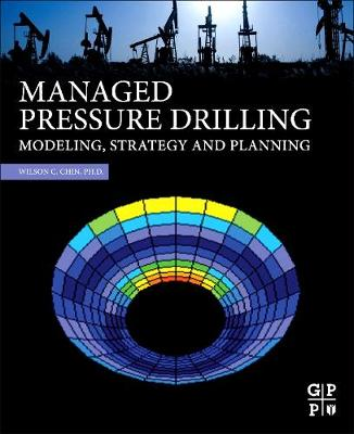 Managed Pressure Drilling: Modeling, Strategy and Planning (Hardback)