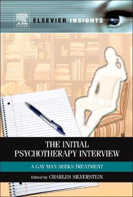The Initial Psychotherapy Interview: A Gay Man Seeks Treatment (Hardback)