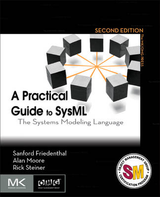 A Practical Guide to SysML: The Systems Modeling Language - The MK/OMG Press (Paperback)