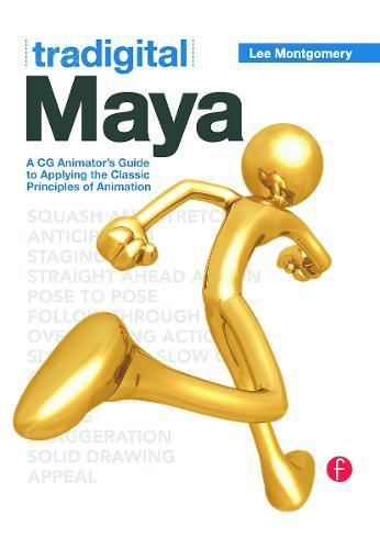 Tradigital Maya: A CG Animator's Guide to Applying the Classical Principles of Animation (Paperback)