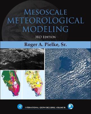 Mesoscale Meteorological Modeling: Volume 98 - International Geophysics (Hardback)