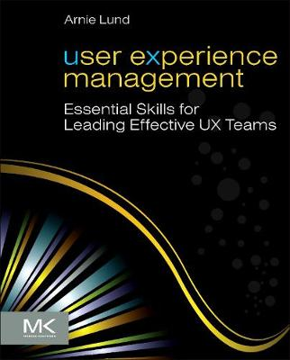 User Experience Management: Essential Skills for Leading Effective UX Teams (Paperback)