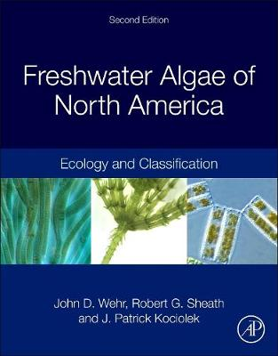 Freshwater Algae of North America: Ecology and Classification - Aquatic Ecology (Hardback)