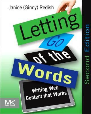 Letting Go of the Words: Writing Web Content that Works - Interactive Technologies (Paperback)