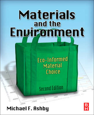 Materials and the Environment: Eco-informed Material Choice (Paperback)