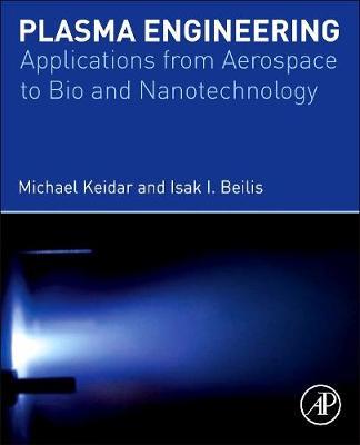 Plasma Engineering: Applications from Aerospace to Bio and Nanotechnology (Hardback)