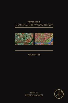 Advances in Imaging and Electron Physics: Volume 170 - Advances in Imaging and Electron Physics (Hardback)