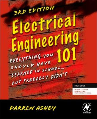 Electrical Engineering 101: Everything You Should Have Learned in School...but Probably Didn't (Paperback)