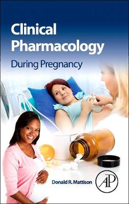 Clinical Pharmacology During Pregnancy (Hardback)