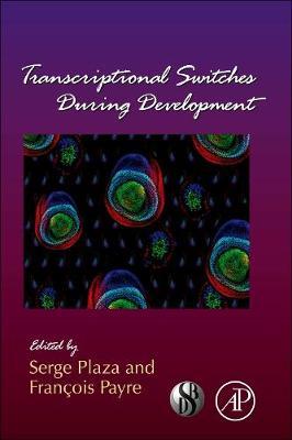 Transcriptional Switches During Development: Volume 98 - Current Topics in Developmental Biology (Hardback)