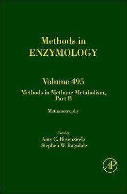 Methods in Methane Metabolism, Part B: Volume 495: Methanotrophy - Methods in Enzymology (Hardback)