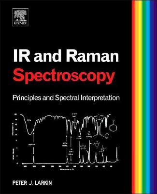 Infrared and Raman Spectroscopy: Principles and Spectral Interpretation (Hardback)