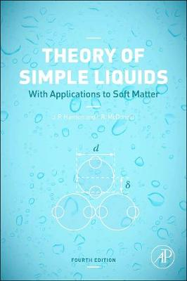 Theory of Simple Liquids: with Applications to Soft Matter (Paperback)