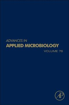 Advances in Applied Microbiology: Volume 76 - Advances in Applied Microbiology (Hardback)