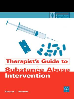 Therapist's Guide to Substance Abuse Intervention - Practical Resources for the Mental Health Professional (Paperback)