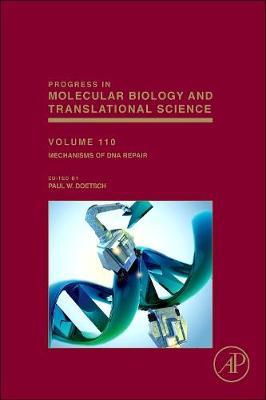 Mechanisms of DNA Repair: Volume 110 - Progress in Molecular Biology and Translational Science (Hardback)