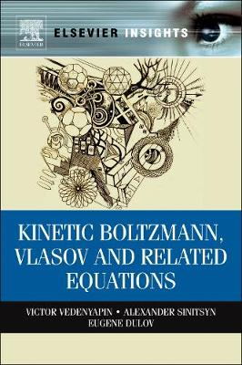 Kinetic Boltzmann, Vlasov and Related Equations (Hardback)