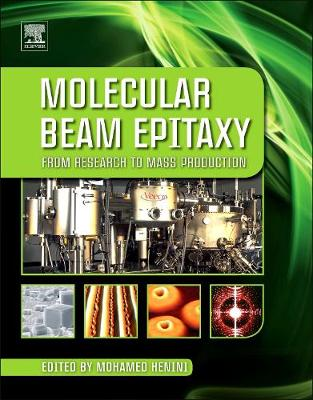 Molecular Beam Epitaxy: From Research to Mass Production (Hardback)