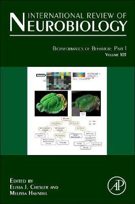 Bioinformatics of Behavior: Part 1: Volume 103 - International Review of Neurobiology (Hardback)