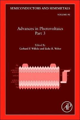 Advances in Photovoltaics: Part 3: Volume 90 - Semiconductors and Semimetals (Hardback)