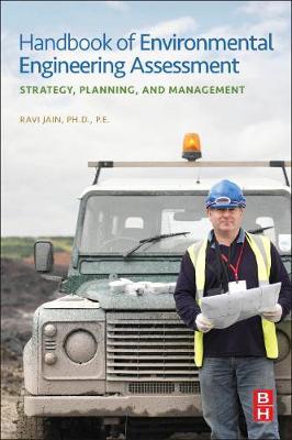 Handbook of Environmental Engineering Assessment: Strategy, Planning, and Management (Hardback)
