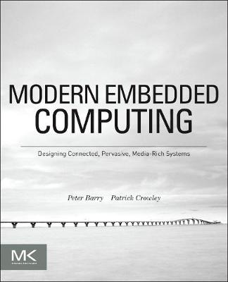 Modern Embedded Computing: Designing Connected, Pervasive, Media-Rich Systems (Paperback)