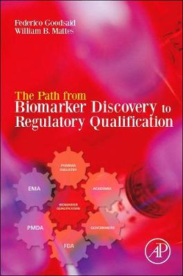 The Path from Biomarker Discovery to Regulatory Qualification (Paperback)
