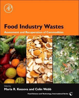 Food Industry Wastes: Assessment and Recuperation of Commodities (Hardback)