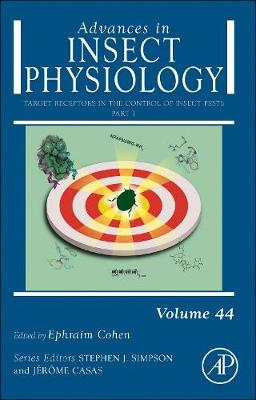 Target Receptors in the Control of Insect Pests: Part I: Volume 44 - Advances in Insect Physiology (Hardback)