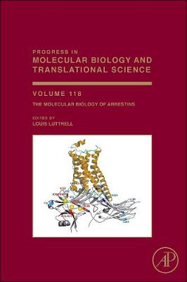 The Molecular Biology of Arrestins: Volume 118 - Progress in Molecular Biology and Translational Science (Hardback)