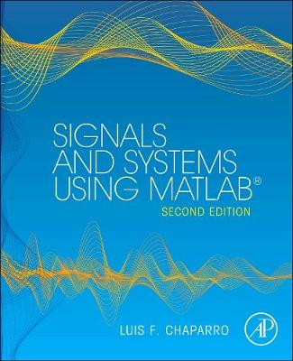 Signals and Systems using MATLAB - Signals and Systems Using MATLAB w/ Online Testing (Hardback)