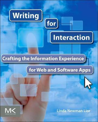 Writing for Interaction: Crafting the Information Experience for Web and Software Apps (Paperback)