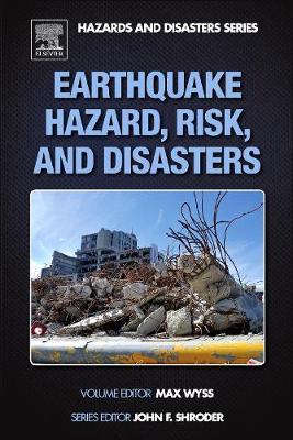 Earthquake Hazard, Risk and Disasters (Hardback)