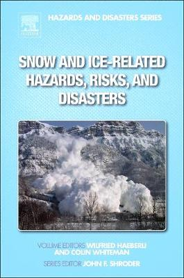 Snow and Ice-Related Hazards, Risks, and Disasters (Hardback)