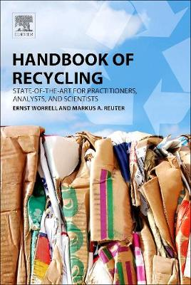 Handbook of Recycling: State-of-the-art for Practitioners, Analysts, and Scientists (Hardback)