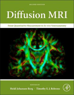 Diffusion MRI: From Quantitative Measurement to In vivo Neuroanatomy (Hardback)