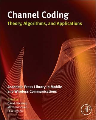 Channel Coding: Theory, Algorithms, and Applications: Academic Press Library in Mobile and Wireless Communications (Hardback)