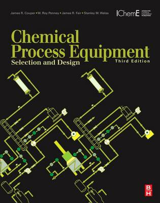 Chemical Process Equipment: Selection and Design (Hardback)