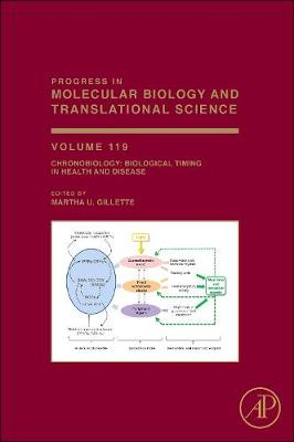 Chronobiology: Biological Timing in Health and Disease: Volume 119 - Progress in Molecular Biology and Translational Science (Hardback)