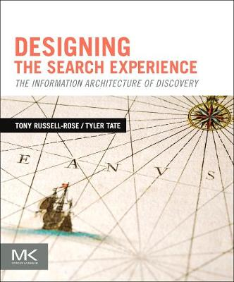 Designing the Search Experience: The Information Architecture of Discovery (Paperback)