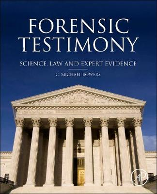 Forensic Testimony: Science, Law and Expert Evidence (Hardback)